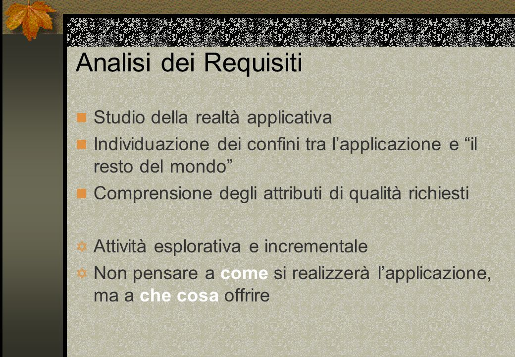 Analisi dei Requisiti Studio della realtà applicativa