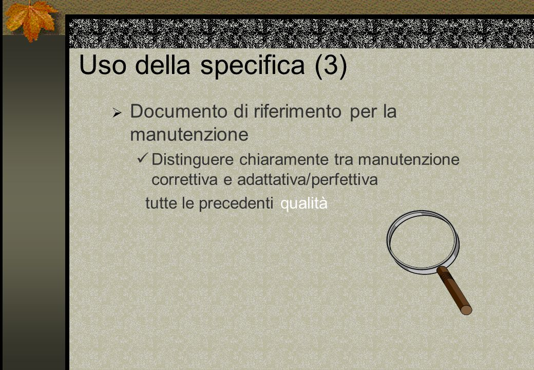 Uso della specifica (3) Documento di riferimento per la manutenzione