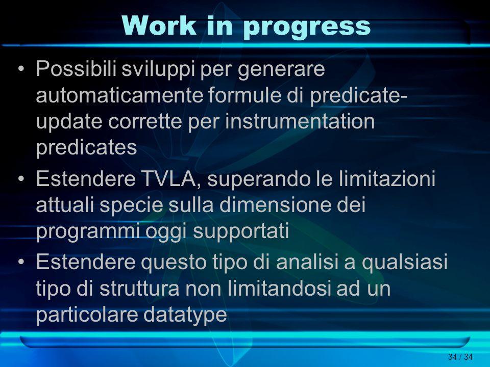 Work in progressPossibili sviluppi per generare automaticamente formule di predicate-update corrette per instrumentation predicates.