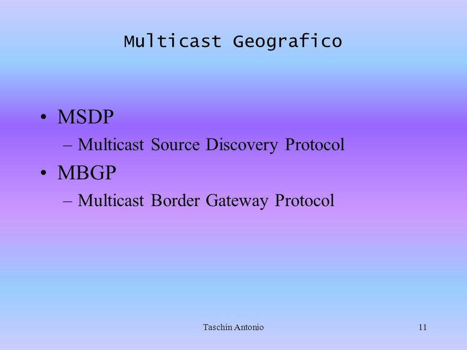 MSDP MBGP Multicast Geografico Multicast Source Discovery Protocol