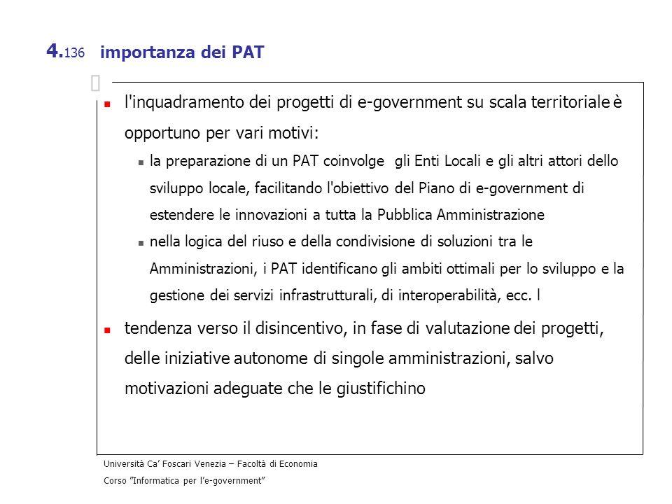 importanza dei PAT l inquadramento dei progetti di e-government su scala territoriale è opportuno per vari motivi: