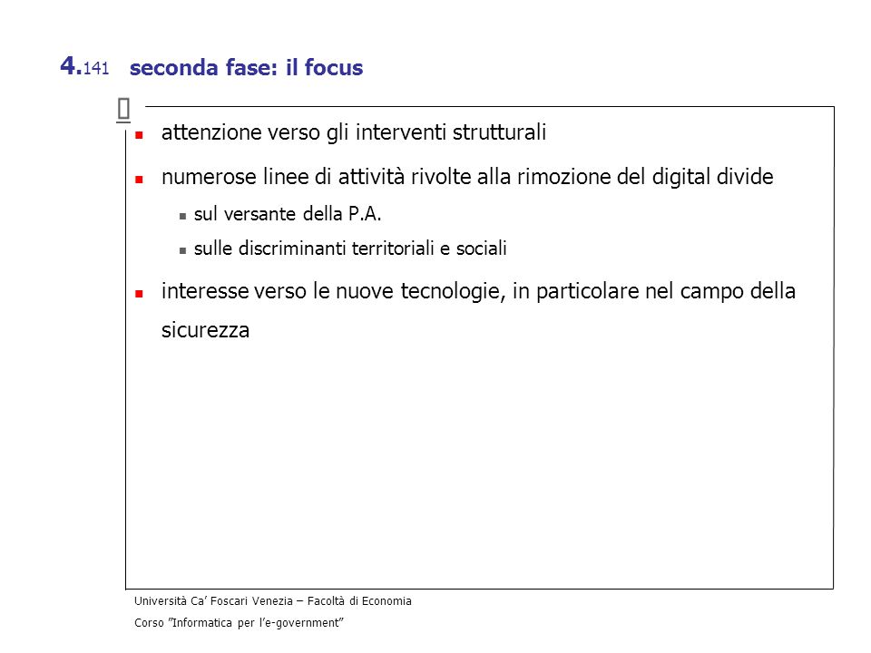 › seconda fase: il focus attenzione verso gli interventi strutturali