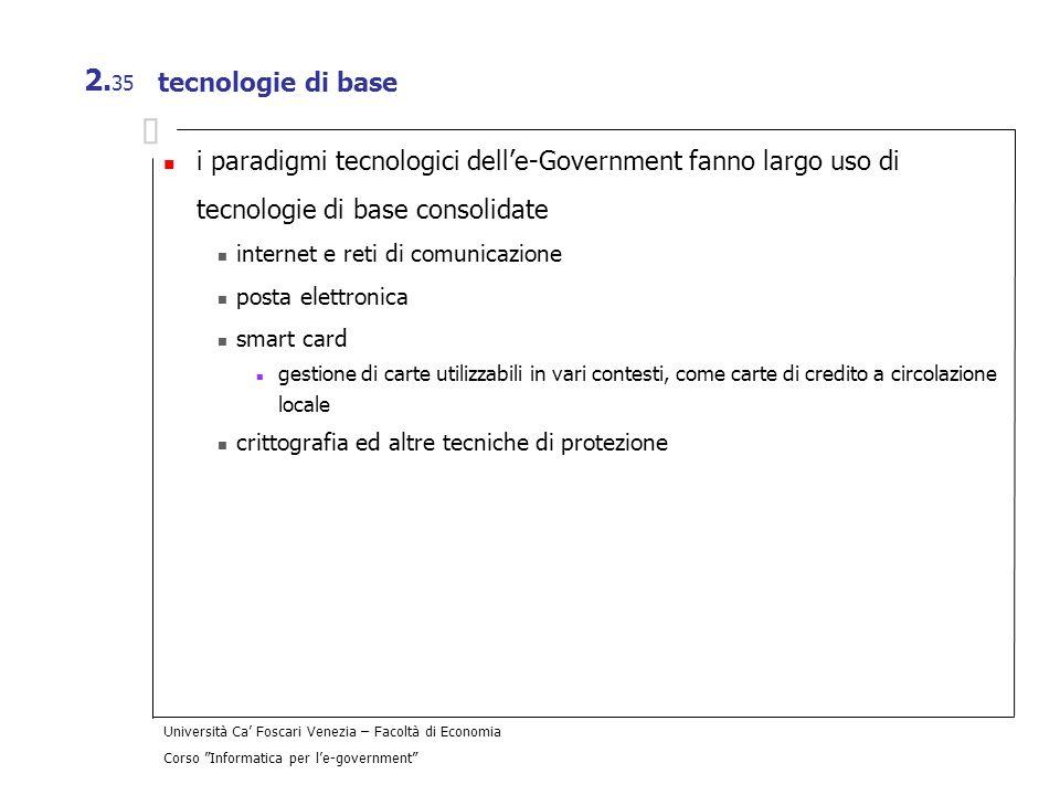 tecnologie di base i paradigmi tecnologici dell'e-Government fanno largo uso di tecnologie di base consolidate.