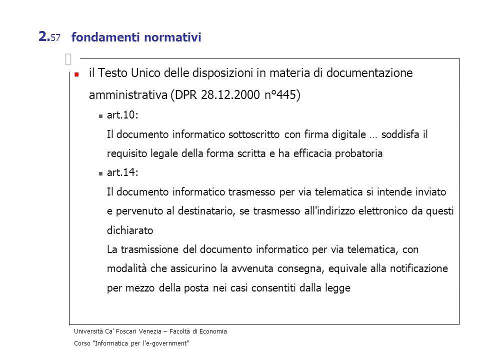 fondamenti normativi il Testo Unico delle disposizioni in materia di documentazione amministrativa (DPR 28.12.2000 n°445)