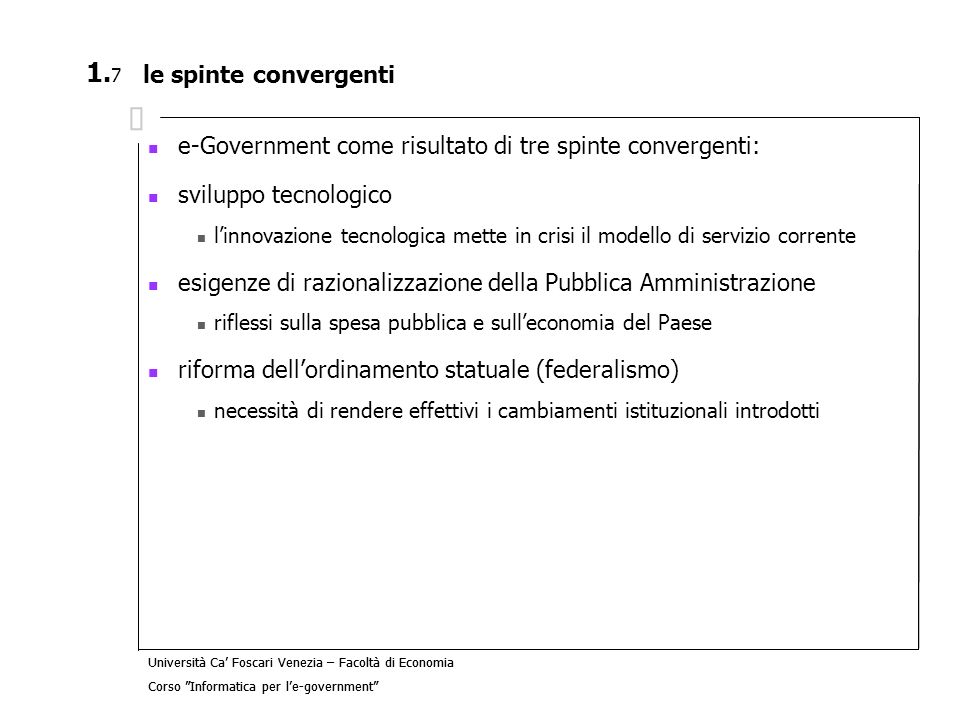 e-Government come risultato di tre spinte convergenti:
