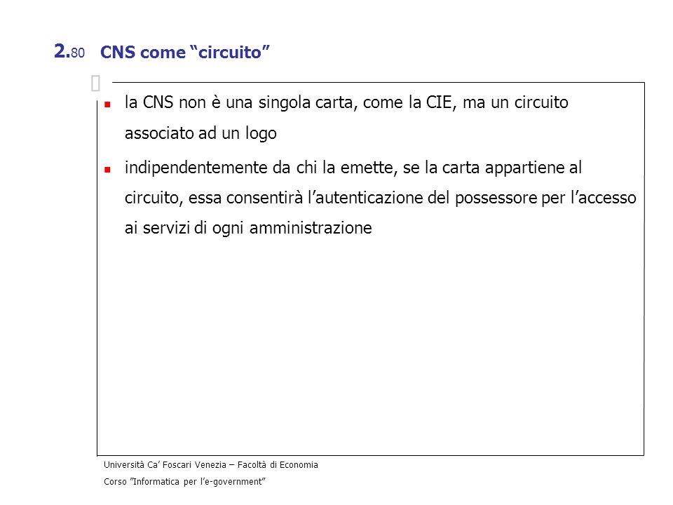CNS come circuito la CNS non è una singola carta, come la CIE, ma un circuito associato ad un logo.