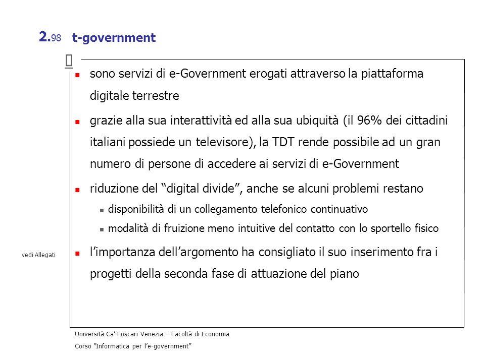 t-government › sono servizi di e-Government erogati attraverso la piattaforma digitale terrestre.