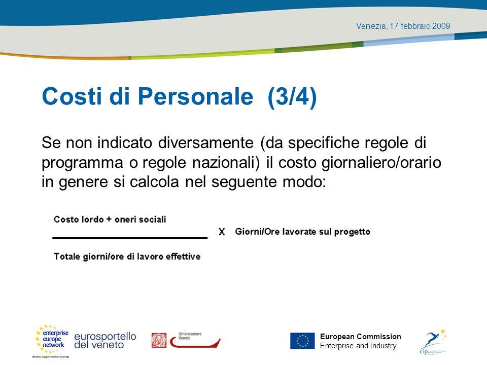 Costi di Personale (3/4) Se non indicato diversamente (da specifiche regole di. programma o regole nazionali) il costo giornaliero/orario.
