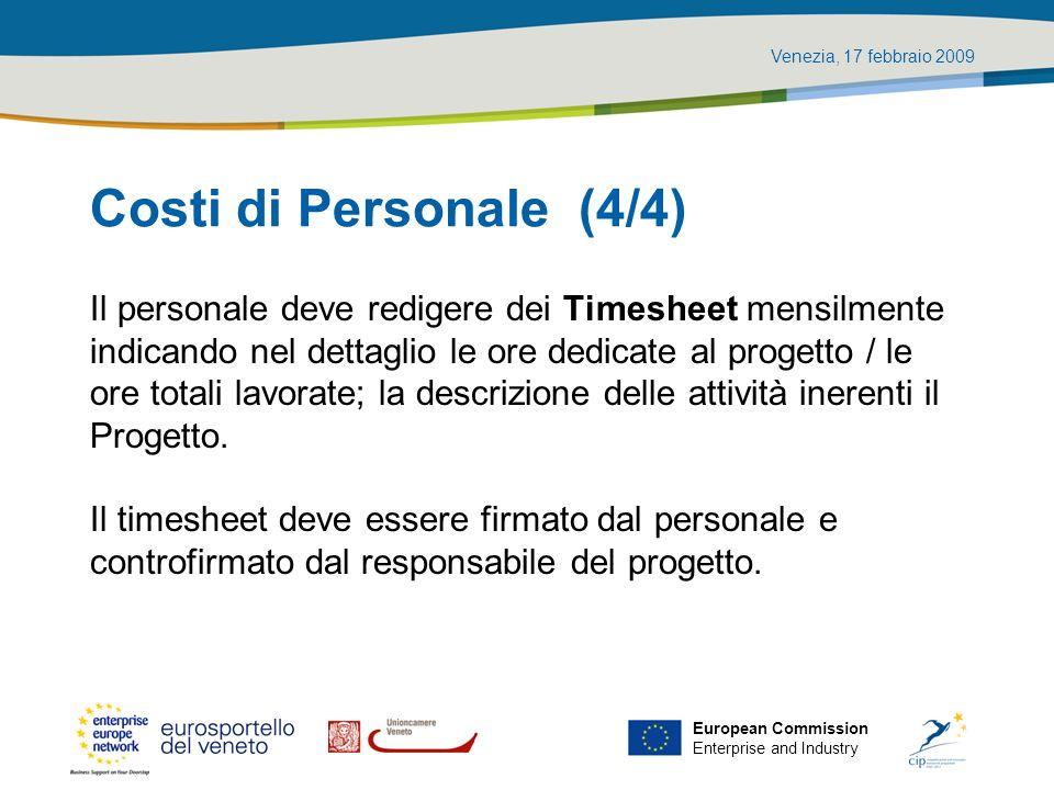 Costi di Personale (4/4) Il personale deve redigere dei Timesheet mensilmente. indicando nel dettaglio le ore dedicate al progetto / le.