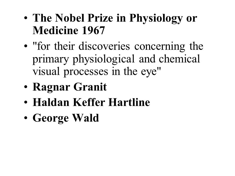 The Nobel Prize in Physiology or Medicine 1967