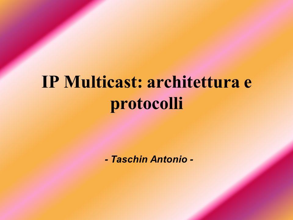 IP Multicast: architettura e protocolli