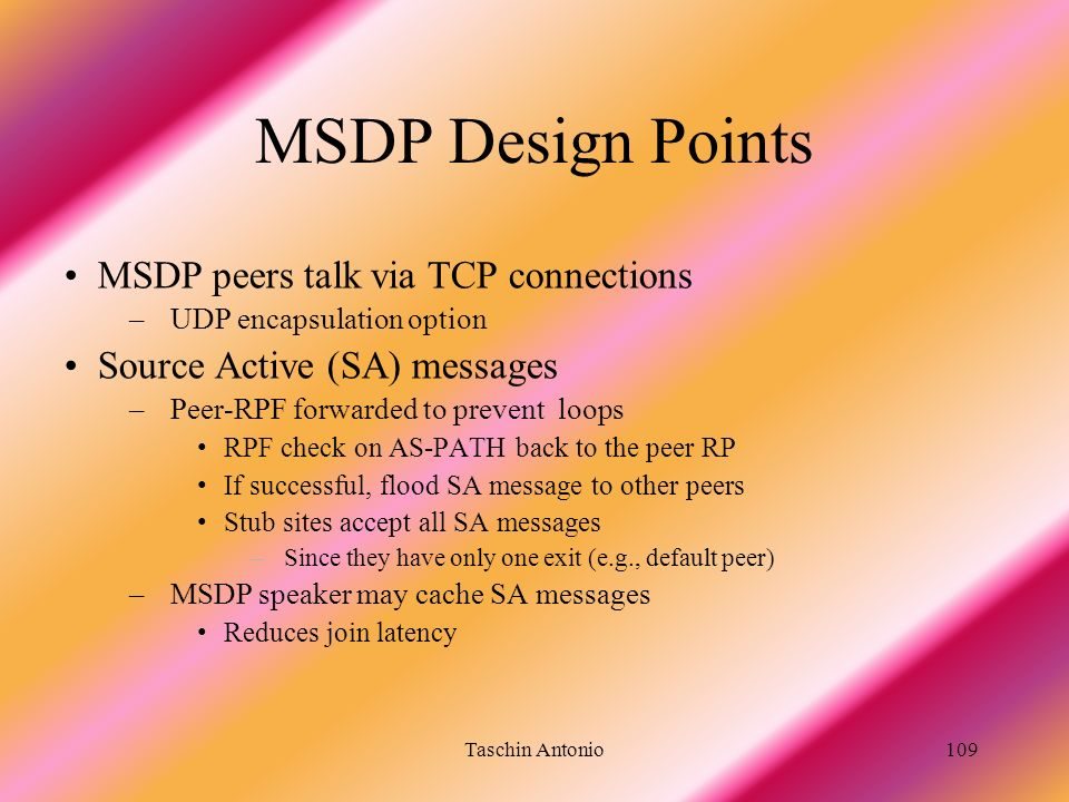 MSDP Design Points MSDP peers talk via TCP connections