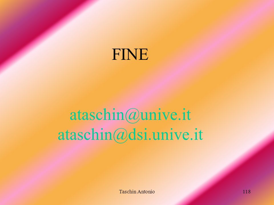 FINE ataschin@unive.it ataschin@dsi.unive.it