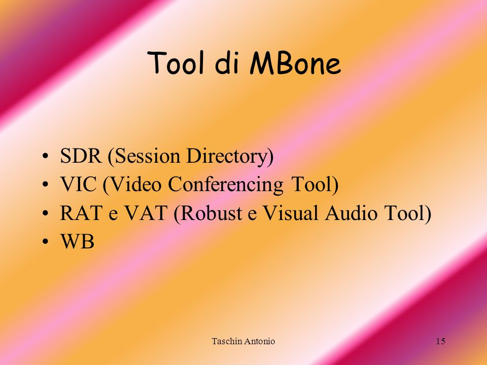 Tool di MBone SDR (Session Directory) VIC (Video Conferencing Tool)