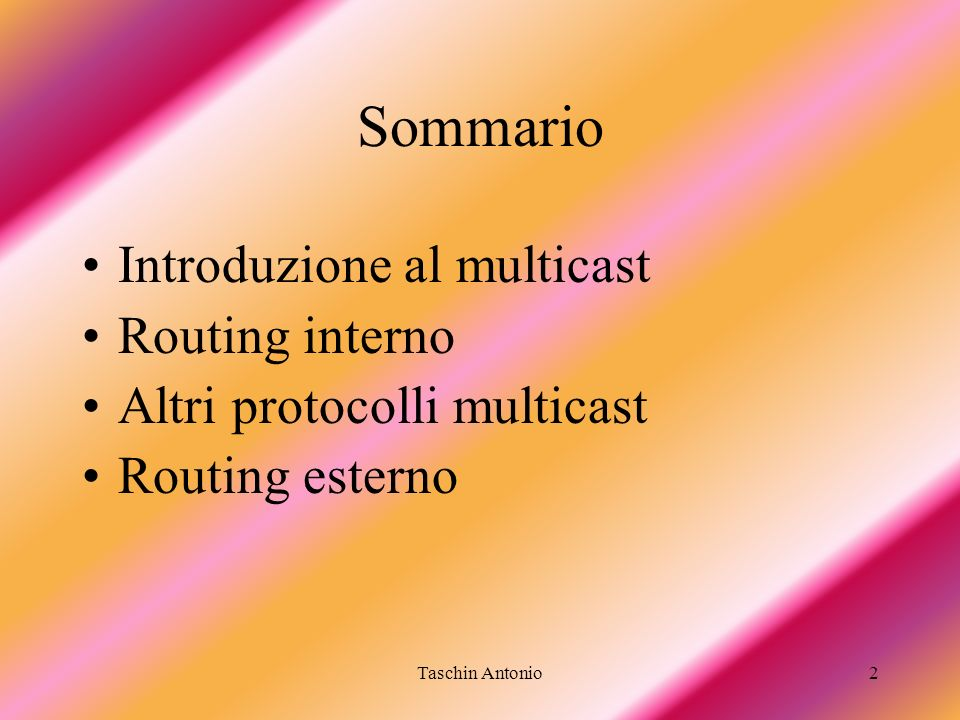Sommario Introduzione al multicast Routing interno