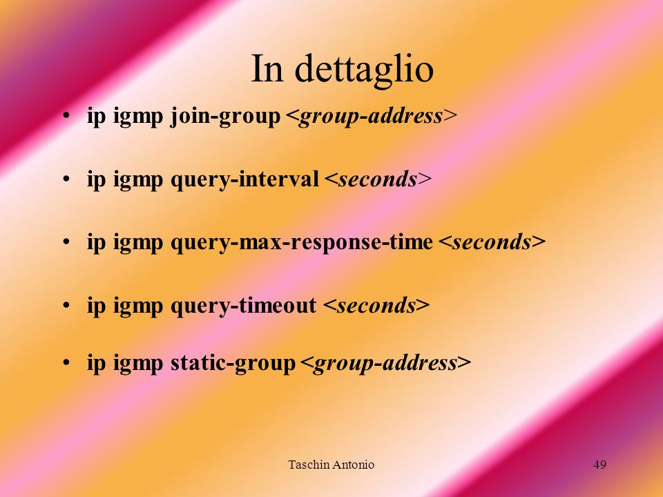 In dettaglio ip igmp join-group <group-address>