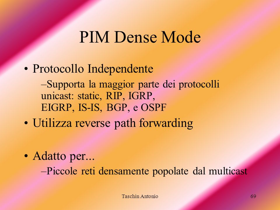 PIM Dense Mode Protocollo Independente