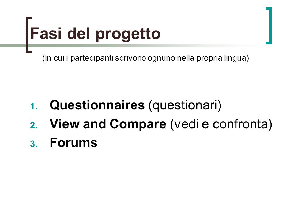Fasi del progetto Questionnaires (questionari)