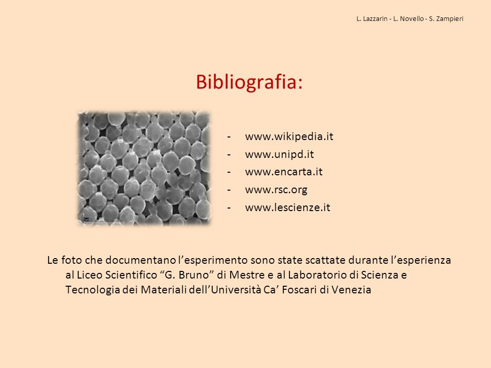 Bibliografia: - www.wikipedia.it - www.unipd.it - www.encarta.it