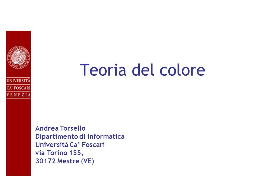 Teoria del colore Andrea Torsello