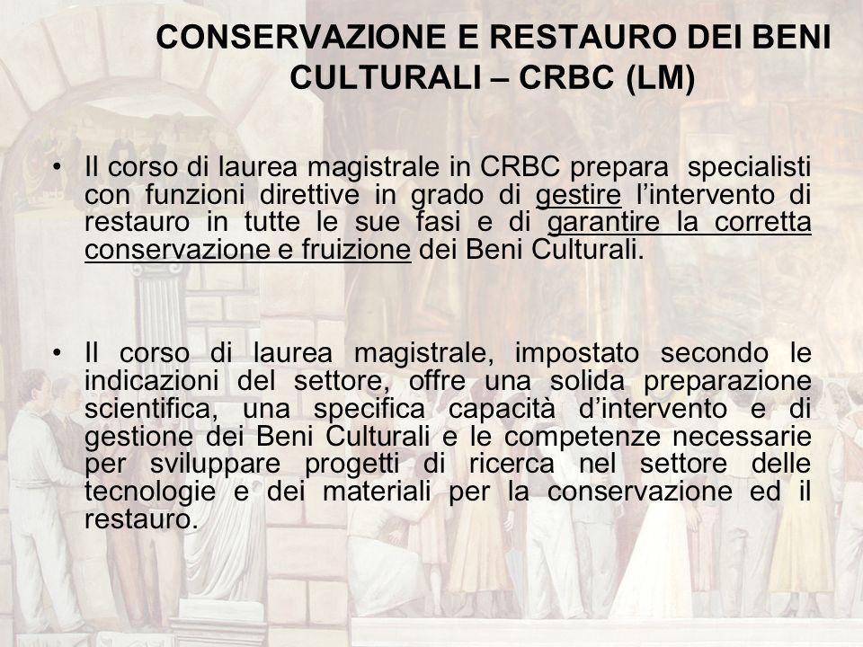 CONSERVAZIONE E RESTAURO DEI BENI CULTURALI – CRBC (LM)