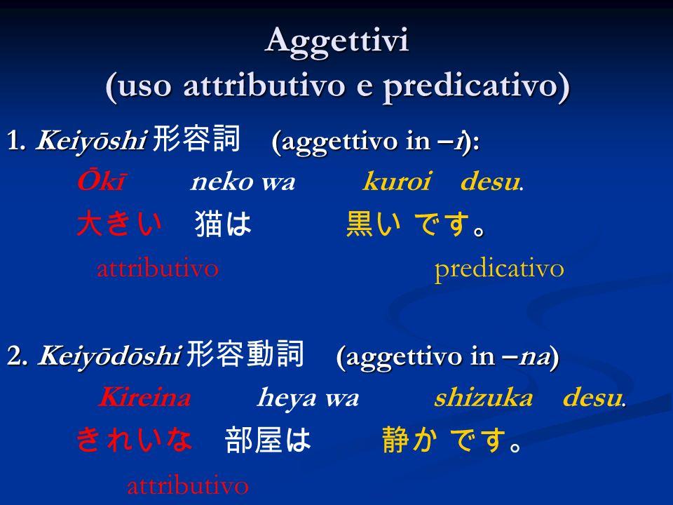 Aggettivi (uso attributivo e predicativo)