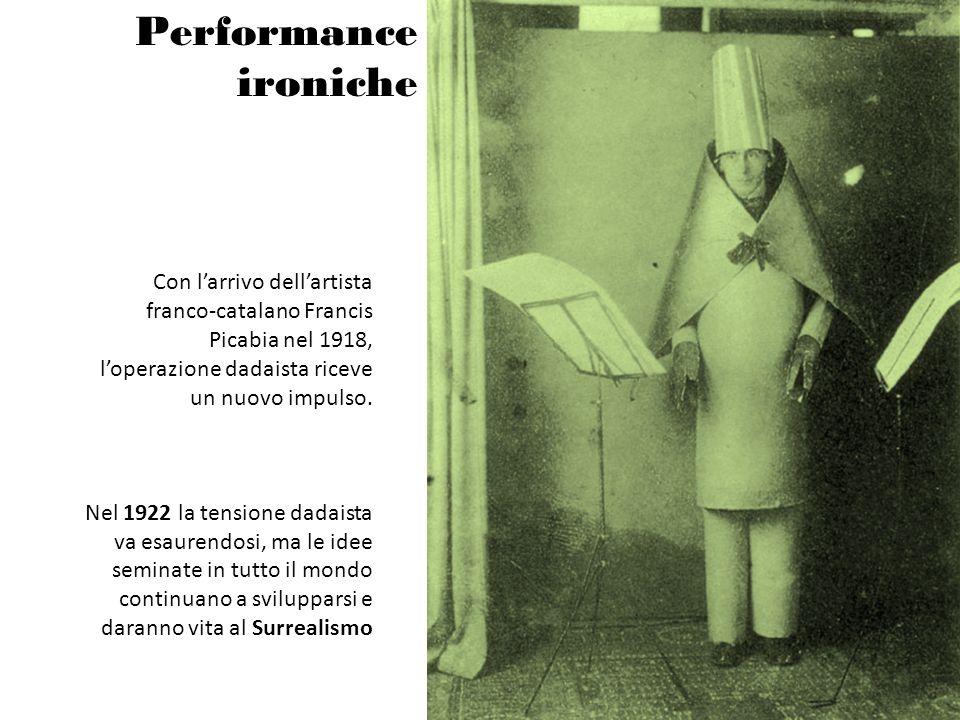 Performance ironiche Con l'arrivo dell'artista franco-catalano Francis Picabia nel 1918, l'operazione dadaista riceve un nuovo impulso.