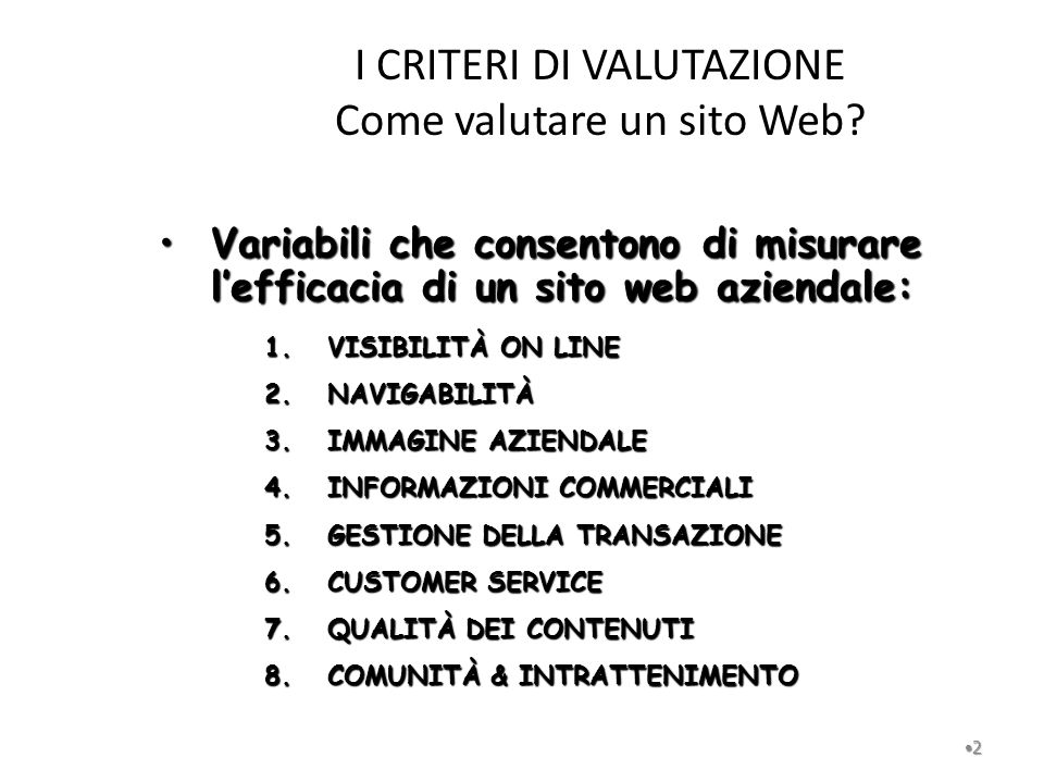 I CRITERI DI VALUTAZIONE Come valutare un sito Web