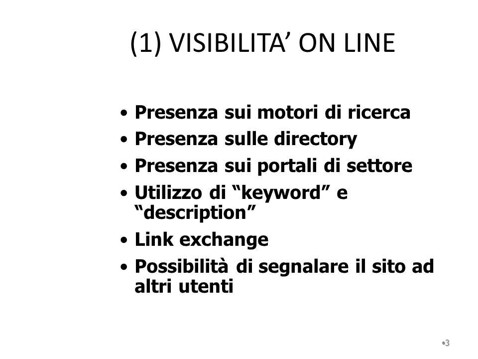 (1) VISIBILITA' ON LINE Presenza sui motori di ricerca