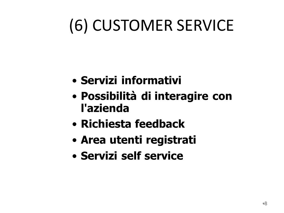 (6) CUSTOMER SERVICE Servizi informativi