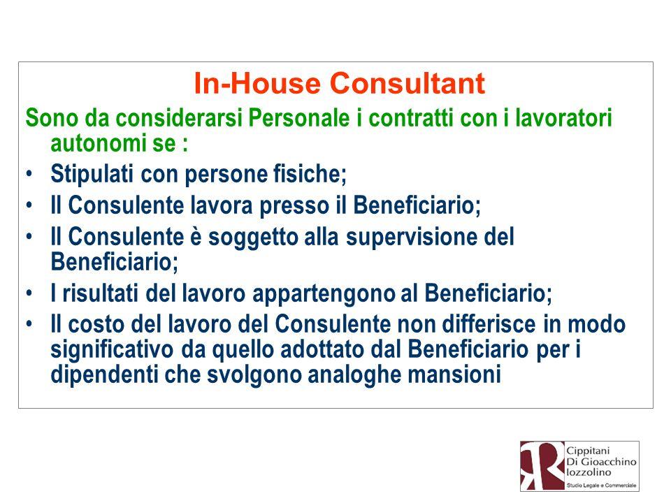 In-House Consultant Sono da considerarsi Personale i contratti con i lavoratori autonomi se : Stipulati con persone fisiche;
