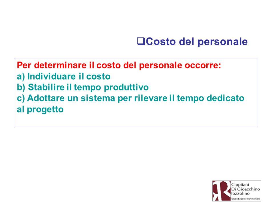 Costo del personale Per determinare il costo del personale occorre: