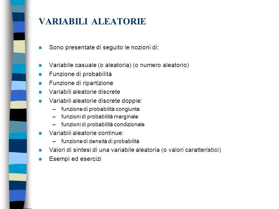 VARIABILI ALEATORIE Sono presentate di seguito le nozioni di:
