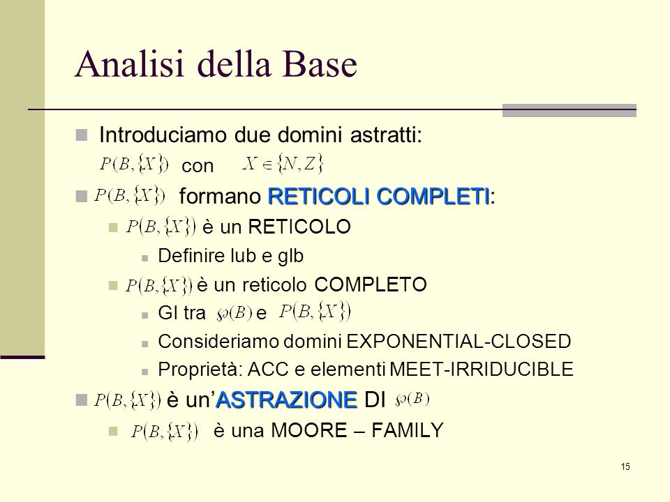 Analisi della Base Introduciamo due domini astratti: