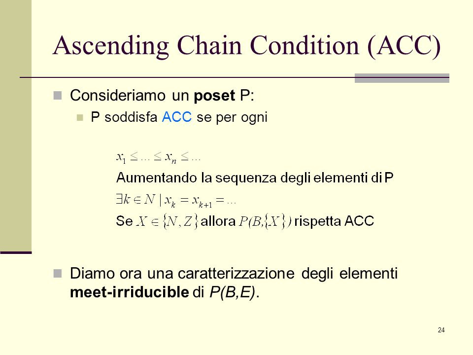 Ascending Chain Condition (ACC)