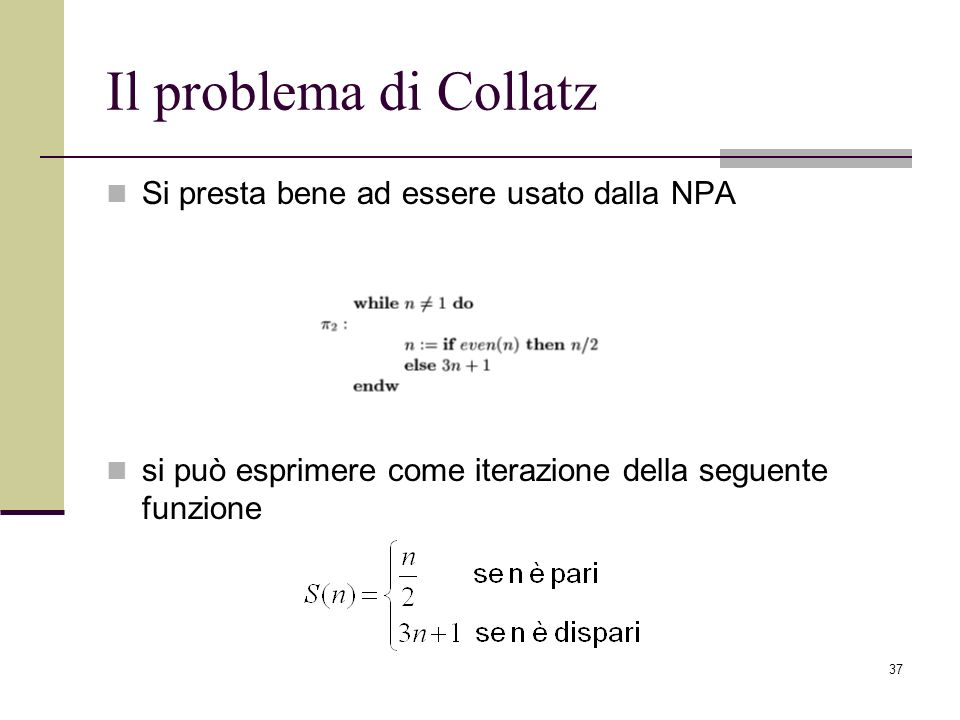 Il problema di Collatz Si presta bene ad essere usato dalla NPA