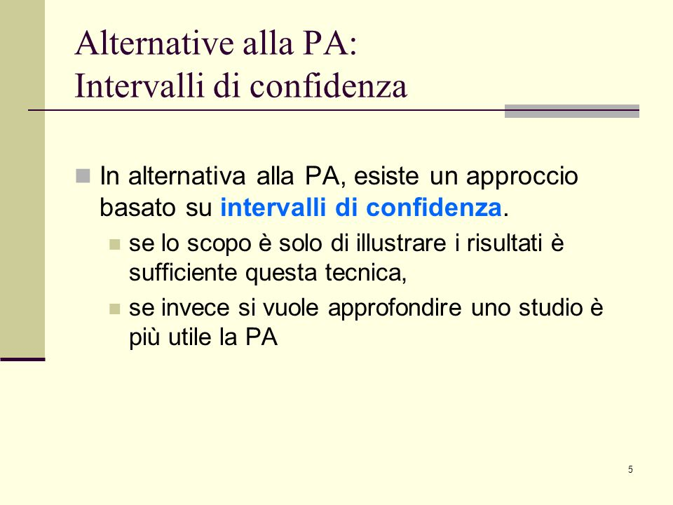Alternative alla PA: Intervalli di confidenza