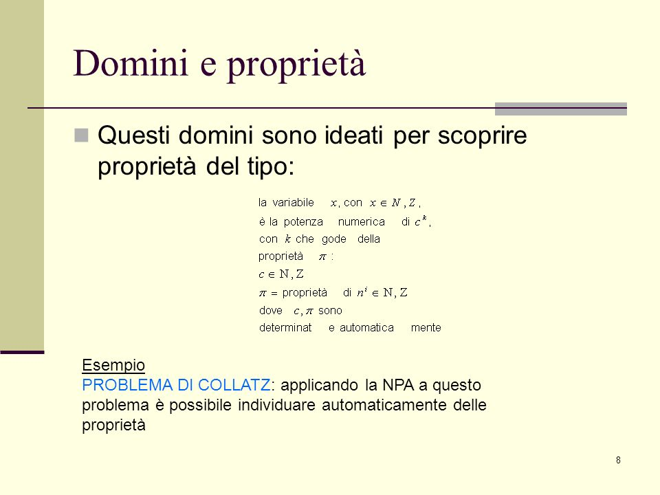 Domini e proprietà Questi domini sono ideati per scoprire proprietà del tipo: Esempio.