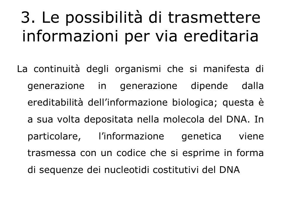 3. Le possibilità di trasmettere informazioni per via ereditaria