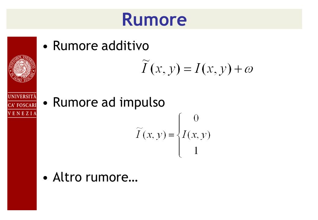 Rumore Rumore additivo Rumore ad impulso Altro rumore…