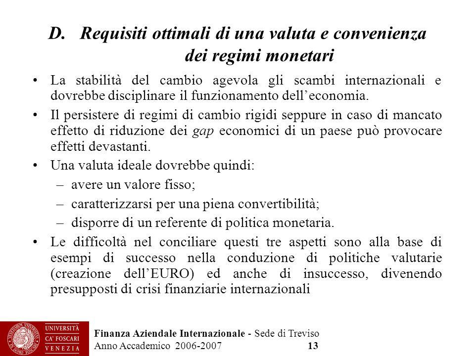 D. Requisiti ottimali di una valuta e convenienza dei regimi monetari