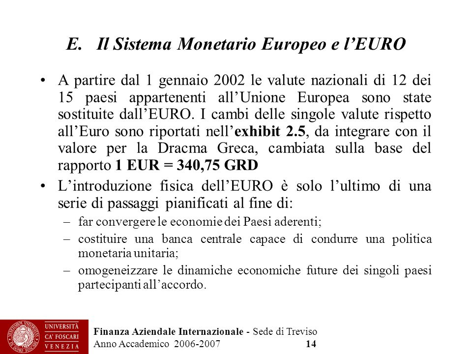 E. Il Sistema Monetario Europeo e l'EURO