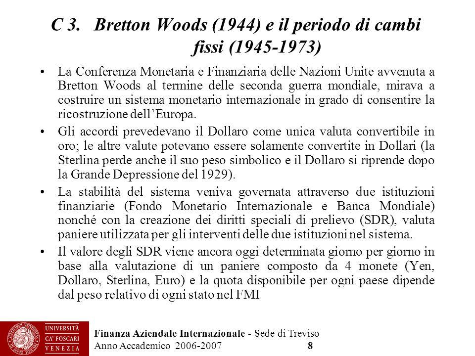 C 3. Bretton Woods (1944) e il periodo di cambi fissi (1945-1973)