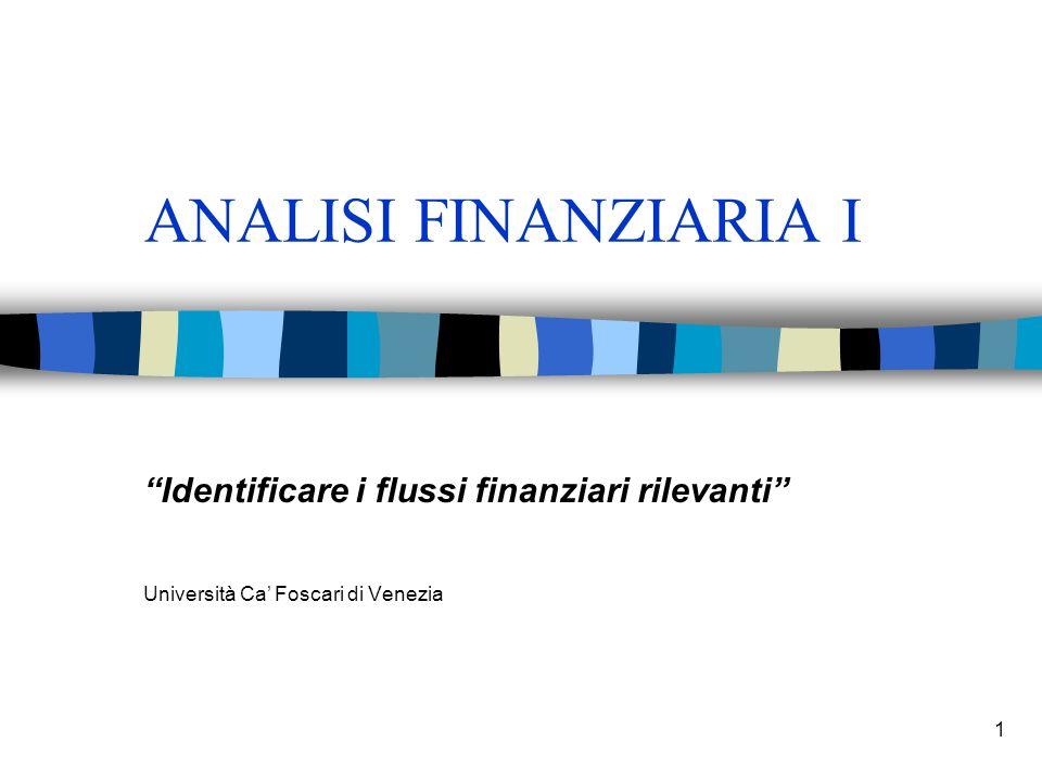 ANALISI FINANZIARIA I Identificare i flussi finanziari rilevanti