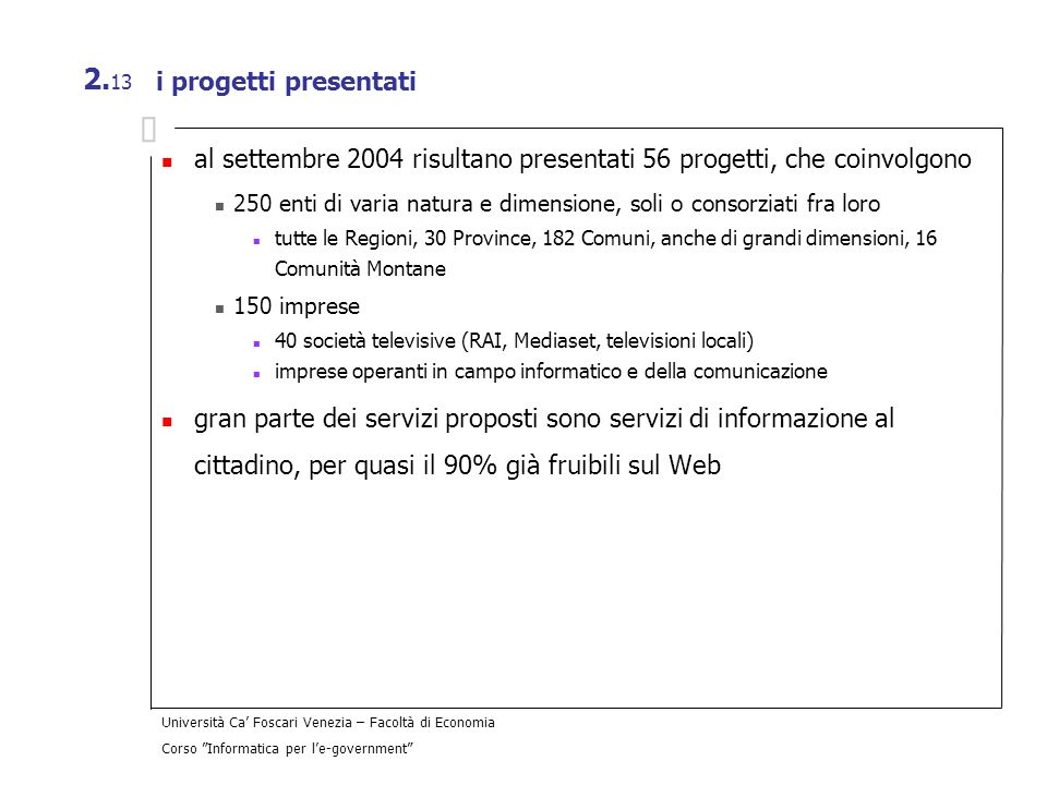 al settembre 2004 risultano presentati 56 progetti, che coinvolgono
