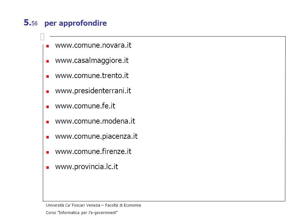 per approfondirewww.comune.novara.it. www.casalmaggiore.it. www.comune.trento.it. www.presidenterrani.it.