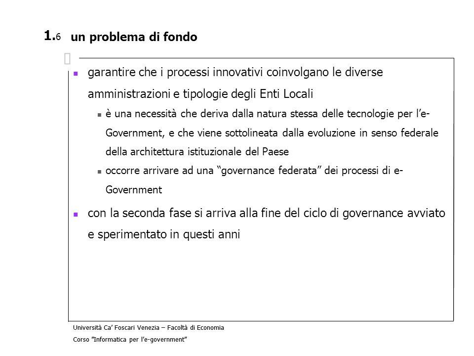 un problema di fondo garantire che i processi innovativi coinvolgano le diverse amministrazioni e tipologie degli Enti Locali.