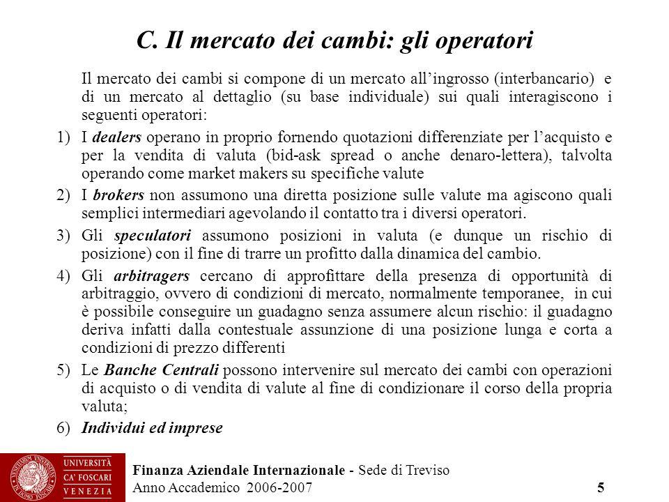 C. Il mercato dei cambi: gli operatori