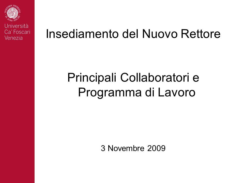 Insediamento del Nuovo Rettore Principali Collaboratori e Programma di Lavoro 3 Novembre 2009