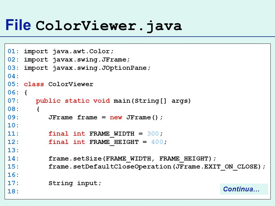 File ColorViewer.java 01: import java.awt.Color;